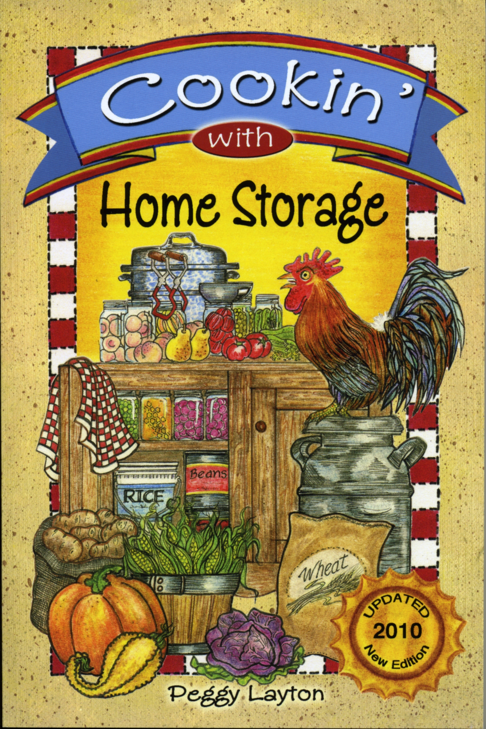 Cookin' with Home Storage: By Peggy Layton